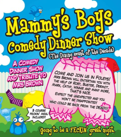 Mammy's Boys Dinner Show - Mercure Swansea Hotel 13th September