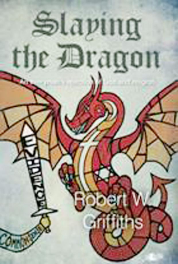 'PROVOCATIVE': Slaying the Dragon by Penarth author Robert W. Griffiths.