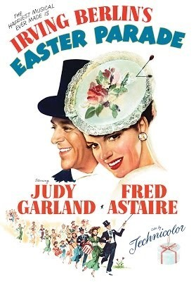 Easter Parade, starring Fred Astaire and Judy Garland